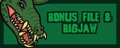 B8 Bigjaw Promo